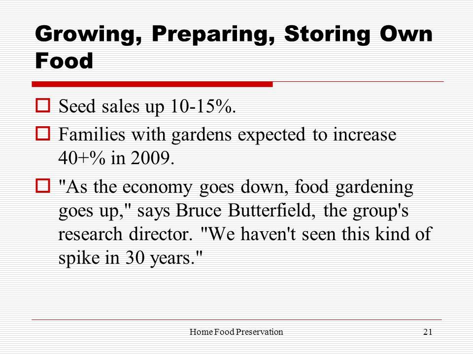 Growing, Preparing, Storing Own Food  Seed sales up 10-15%.