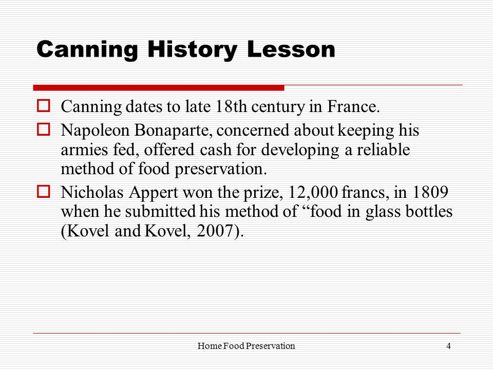 Canning History Lesson  Canning dates to late 18th century in France.