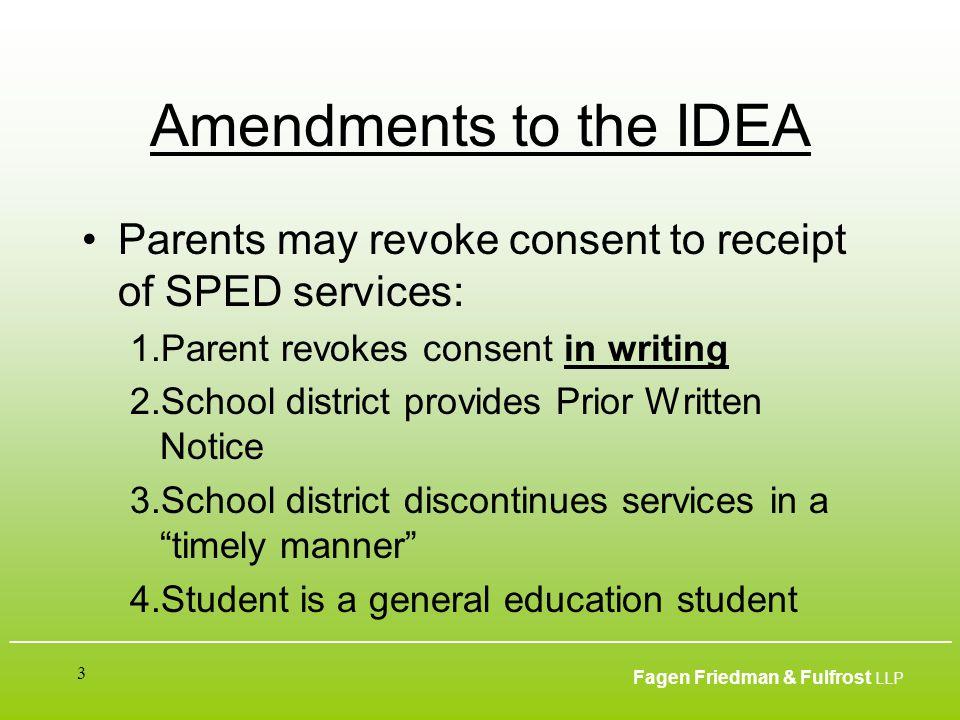 ___________________________________________________________________________________________ Fagen Friedman & Fulfrost LLP 4 Amendments to the IDEA Effects.