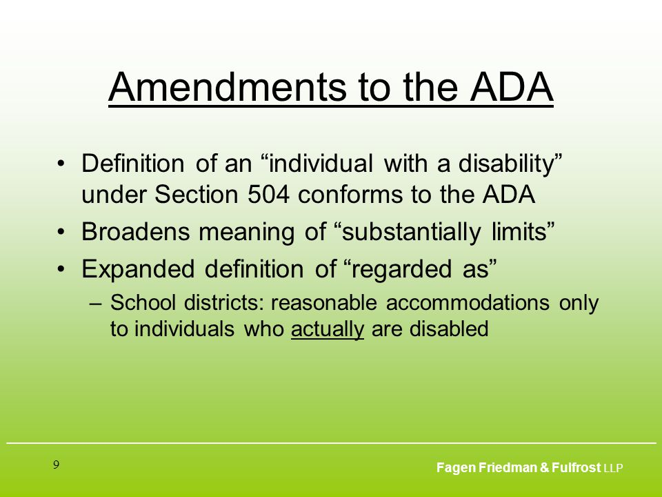 ___________________________________________________________________________________________ Fagen Friedman & Fulfrost LLP 10 AB 2040 Adds sections 60852.1 and 60852.2 to the Education Code October 1, 2010 – State Board of Education must adopt regulations that provide alternative means for students with disabilities to show mastery of the skills and knowledge required to pass the CAHSEE January 1, 2011 – Students may participate in the alternative means defined in 60852.1