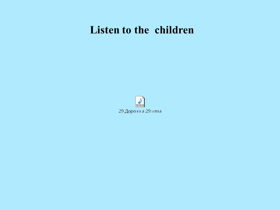 Listen to the children