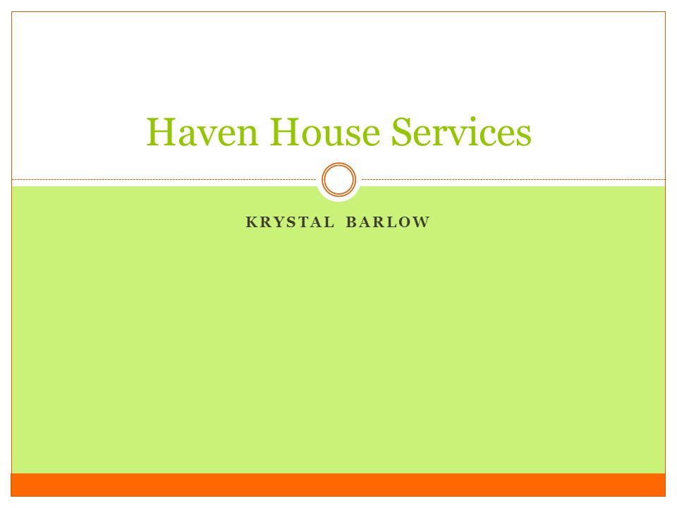 KRYSTAL BARLOW Haven House Services