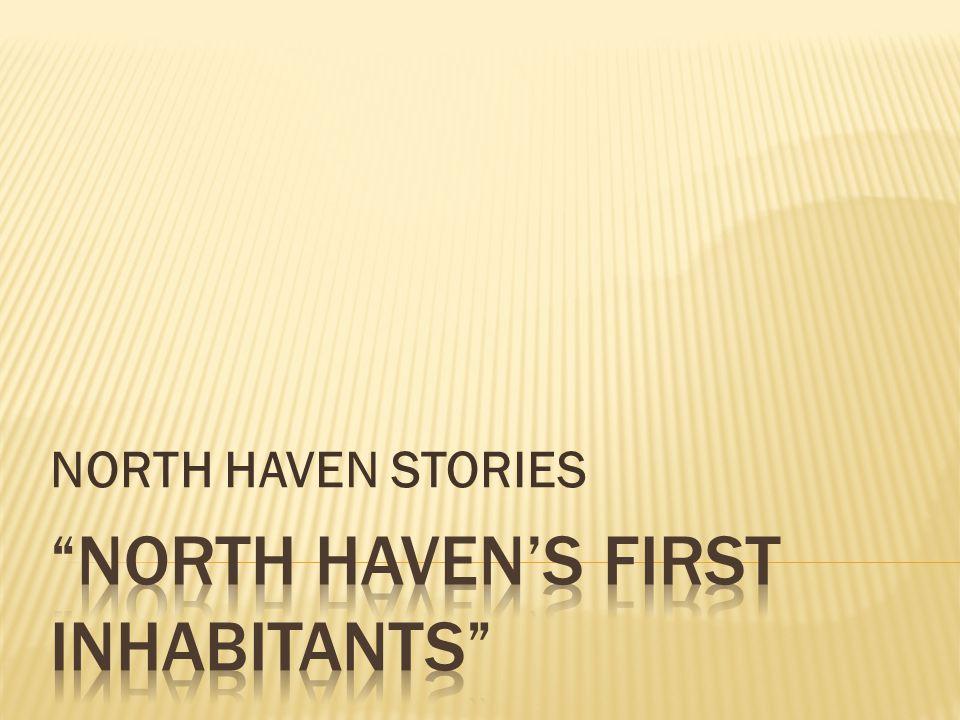 NORTH HAVEN STORIES
