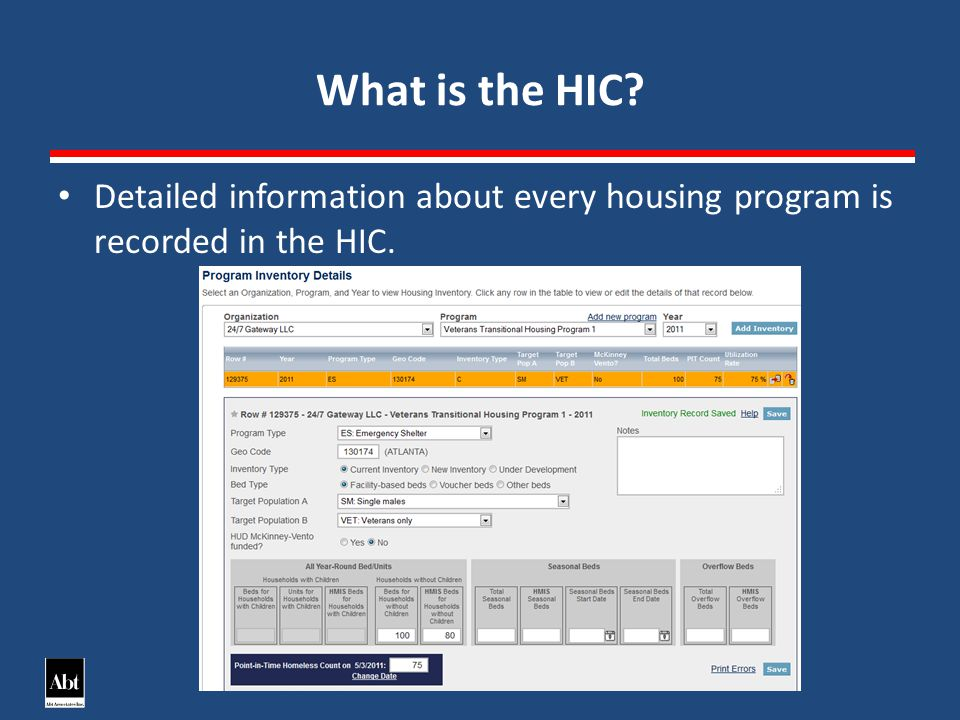 What is the HIC Detailed information about every housing program is recorded in the HIC.