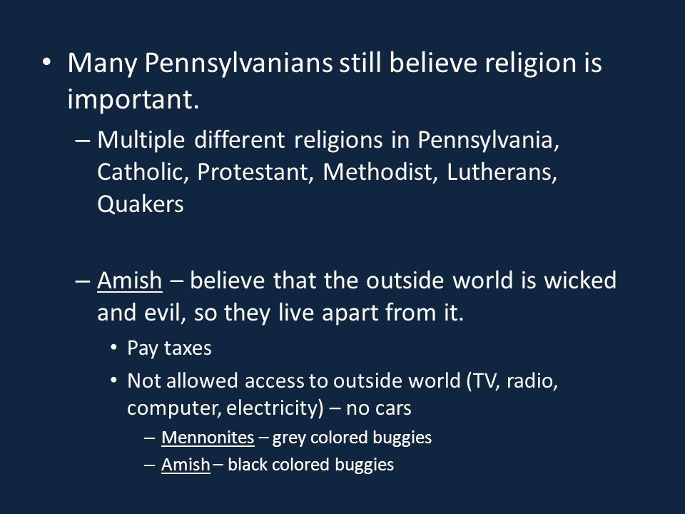 Many Pennsylvanians still believe religion is important.