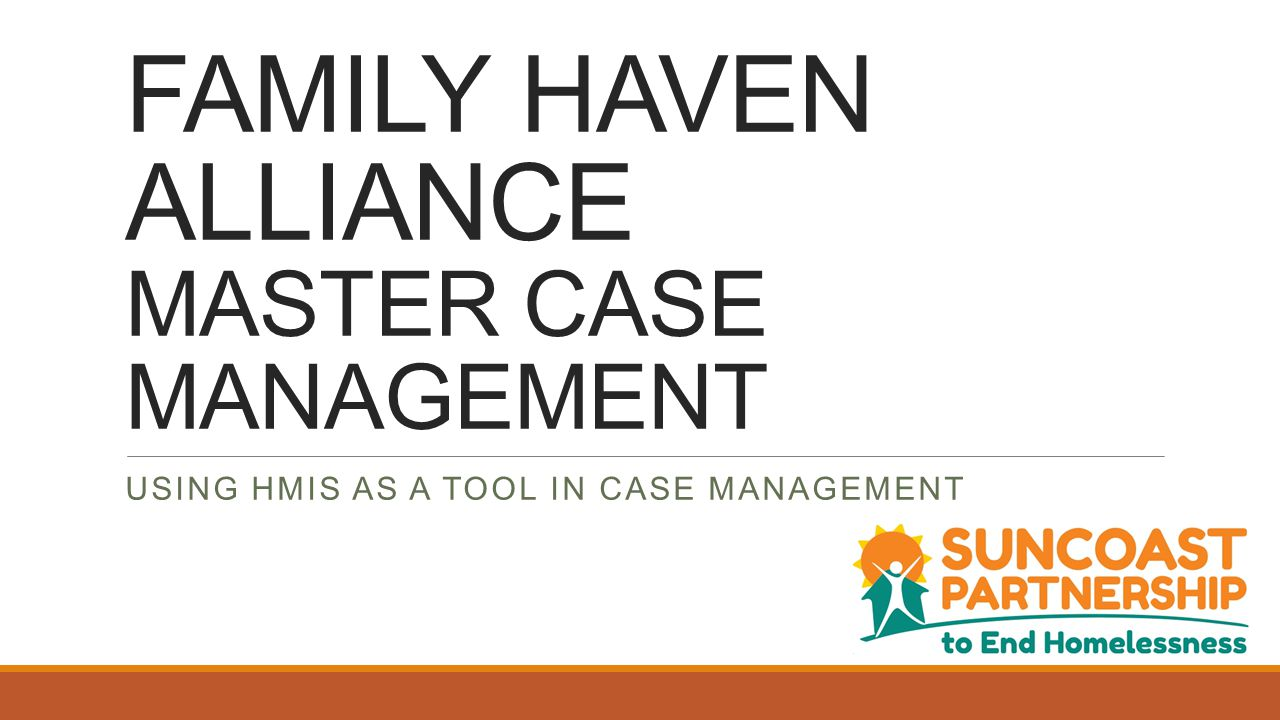 When a client completes their participation in the Family Haven Alliance Master Case Management program a PROGRAM exit entry must be made.