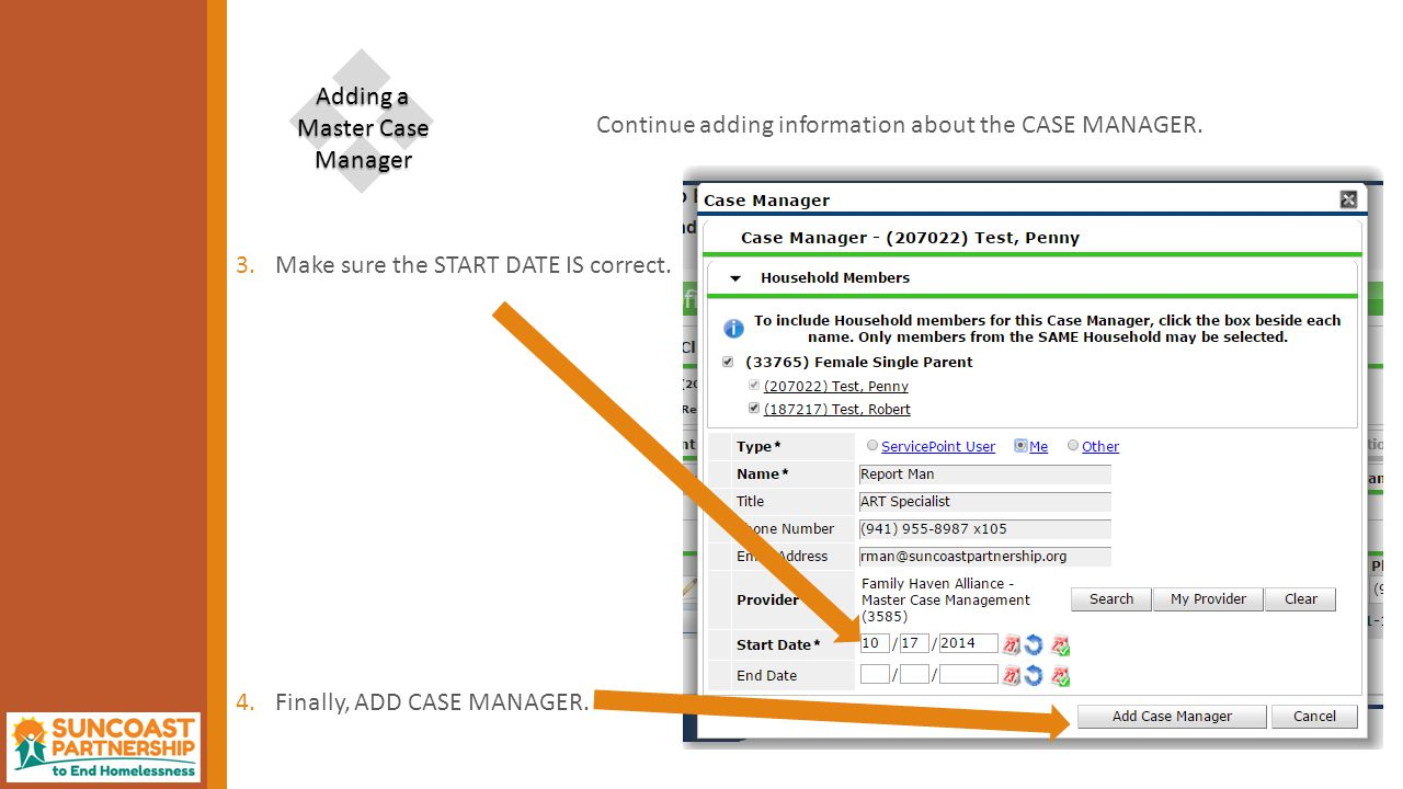 3.Make sure the START DATE IS correct. 4.Finally, ADD CASE MANAGER.