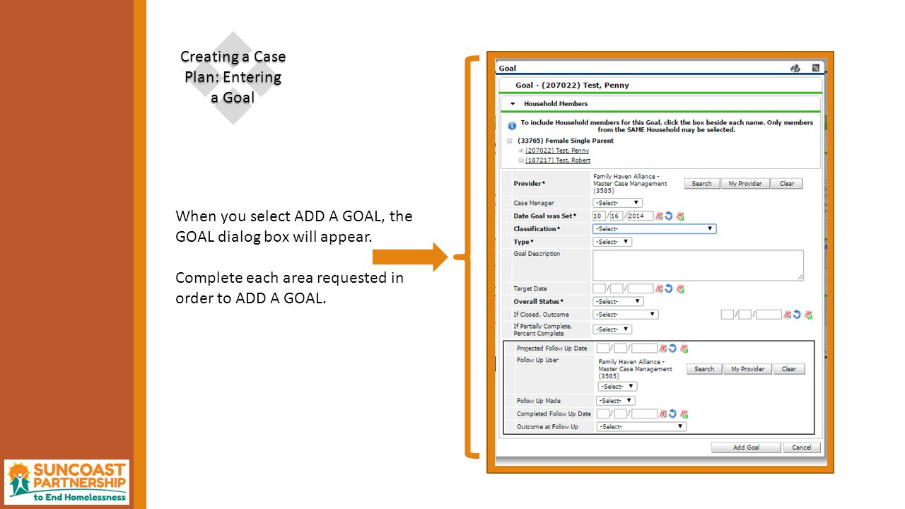  Creating a Case Plan: Entering a Goal When you select ADD A GOAL, the GOAL dialog box will appear.