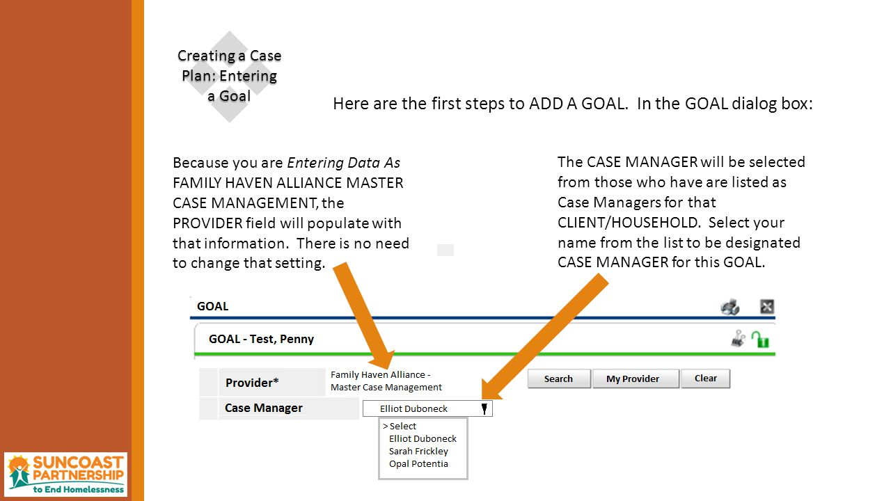  Creating a Case Plan: Entering a Goal Here are the first steps to ADD A GOAL.