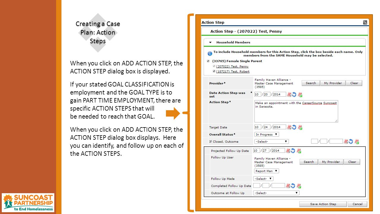  Creating a Case Plan: Action Steps When you click on ADD ACTION STEP, the ACTION STEP dialog box is displayed.
