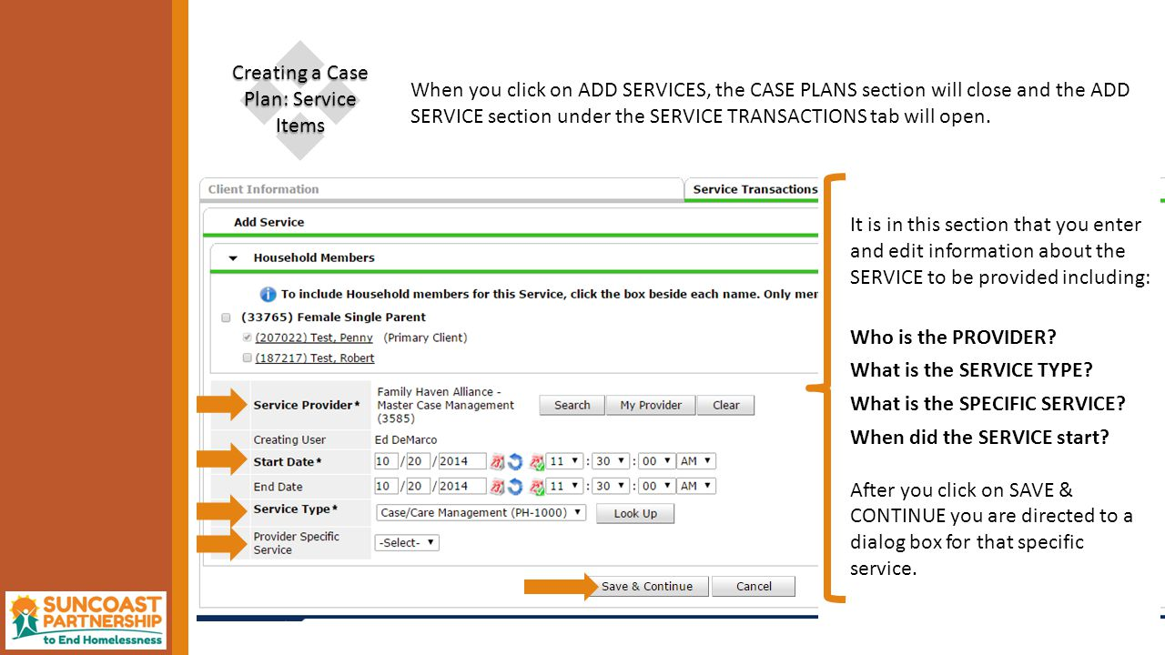  Creating a Case Plan: Service Items When you click on ADD SERVICES, the CASE PLANS section will close and the ADD SERVICE section under the SERVICE TRANSACTIONS tab will open.