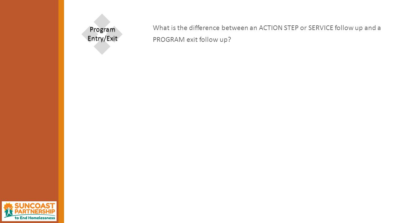 What is the difference between an ACTION STEP or SERVICE follow up and a PROGRAM exit follow up.