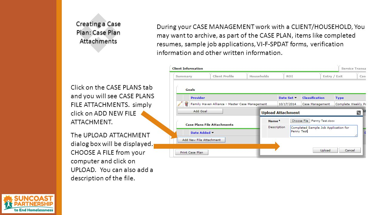  Creating a Case Plan: Case Plan Attachments Click on the CASE PLANS tab and you will see CASE PLANS FILE ATTACHMENTS.