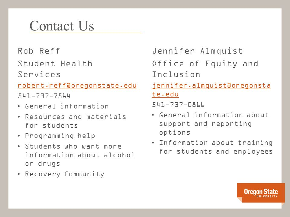 Contact Us Rob Reff Student Health Services robert.reff@oregonstate.edu 541-737-7564 General information Resources and materials for students Programm