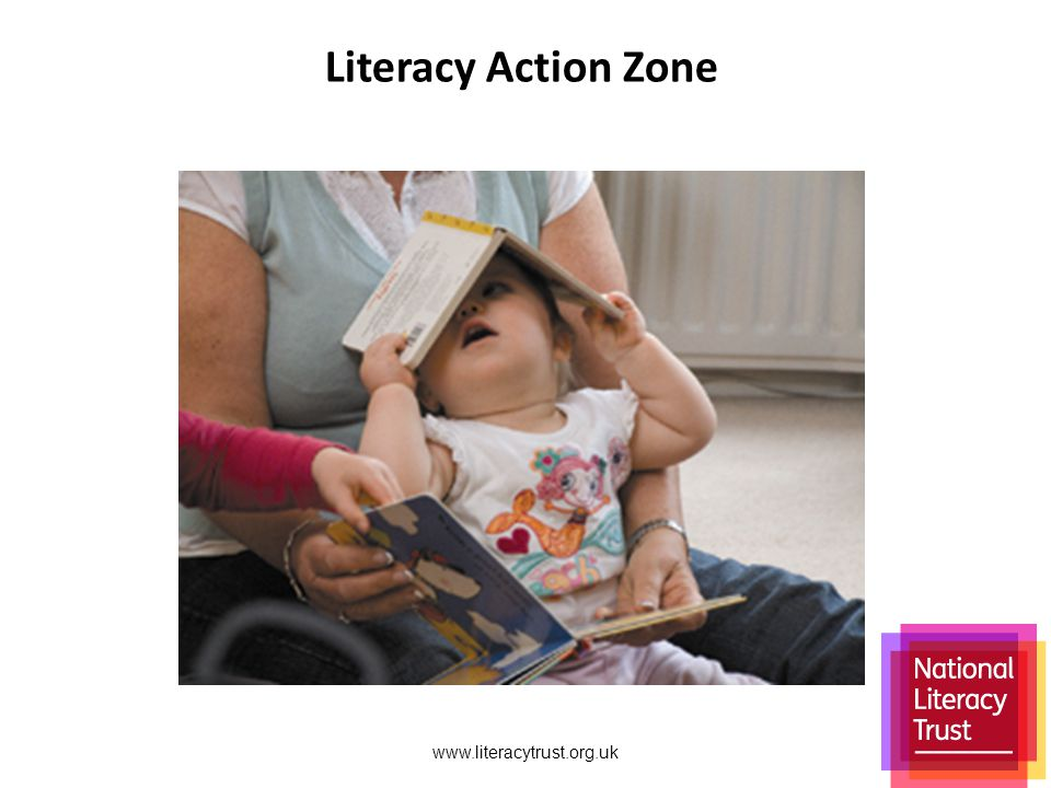 www.literacytrust.org.uk Literacy Action Zone