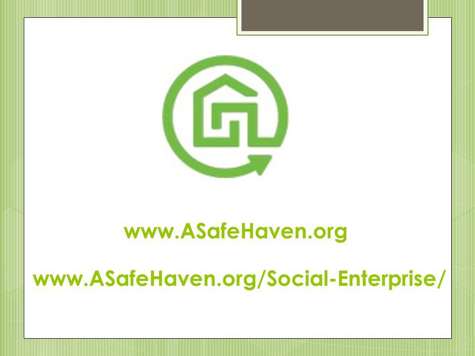 www.ASafeHaven.org www.ASafeHaven.org/Social-Enterprise/
