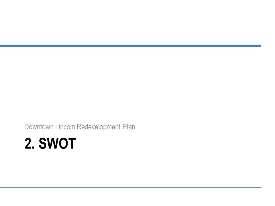 2. SWOT Downtown Lincoln Redevelopment Plan
