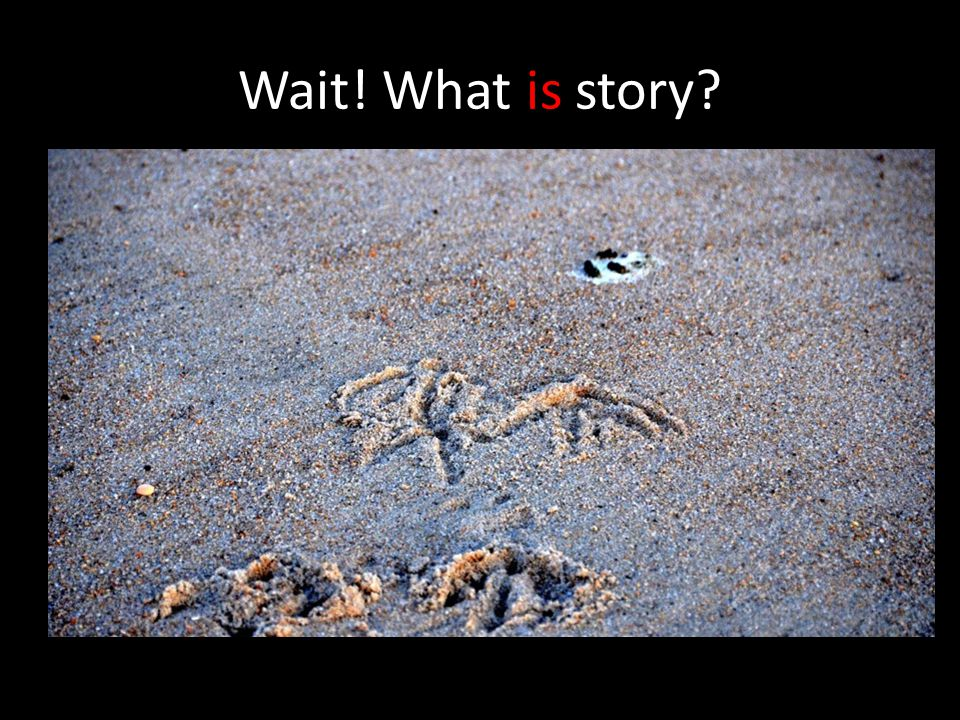 Wait! What is story