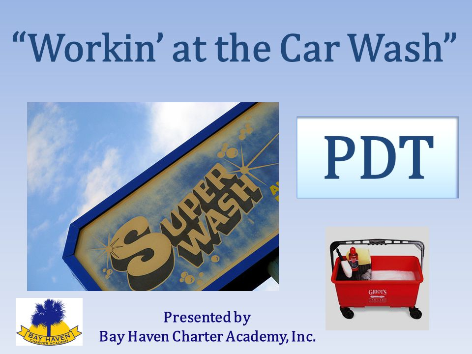 Workin' at the Car Wash Presented by Bay Haven Charter Academy, Inc.