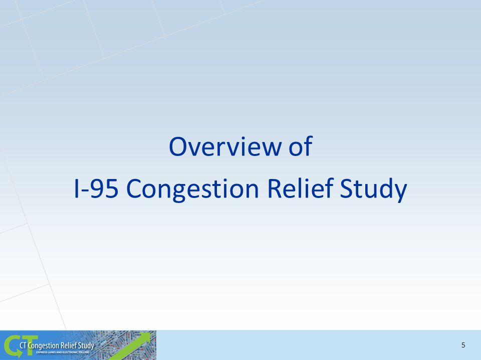 Overview of I-95 Congestion Relief Study 5