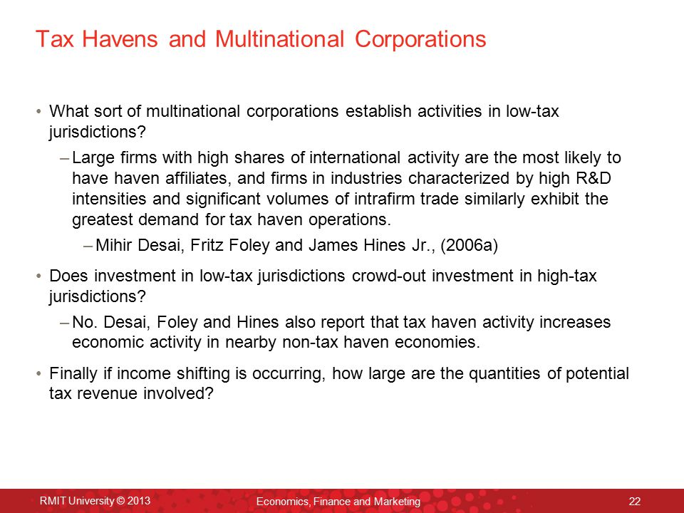 Tax Havens and Multinational Corporations What sort of multinational corporations establish activities in low-tax jurisdictions? –Large firms with hig