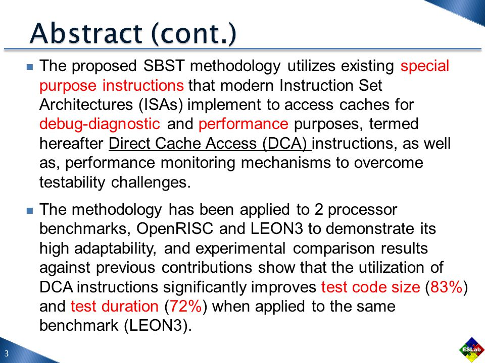The proposed SBST methodology utilizes existing special purpose instructions that modern Instruction Set Architectures (ISAs) implement to access cach
