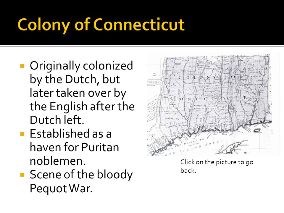  Originally colonized by the Dutch, but later taken over by the English after the Dutch left.