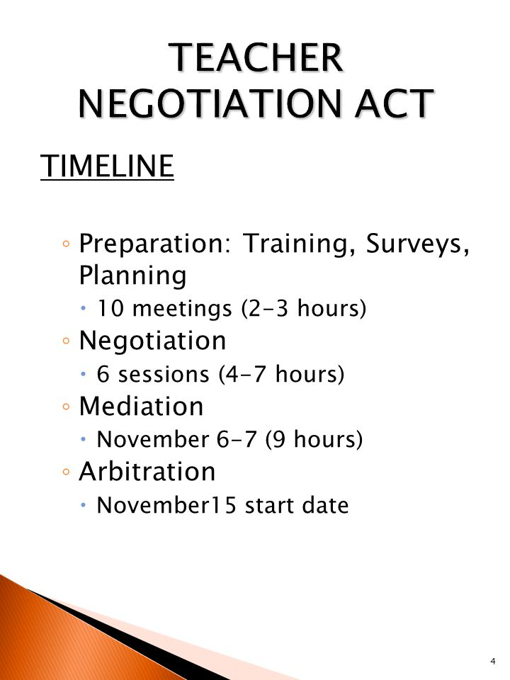 TIMELINE ◦ Preparation: Training, Surveys, Planning  10 meetings (2-3 hours) ◦ Negotiation  6 sessions (4-7 hours) ◦ Mediation  November 6-7 (9 hours) ◦ Arbitration  November15 start date 4