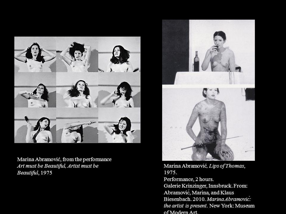 Marina Abramović, from the performance Art must be Beautiful, Artist must be Beautiful, 1975 Marina Abramović, Lips of Thomas, 1975. Performance, 2 ho