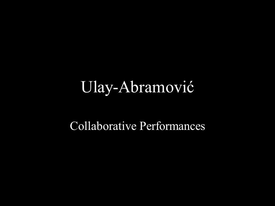 Ulay-Abramović Collaborative Performances