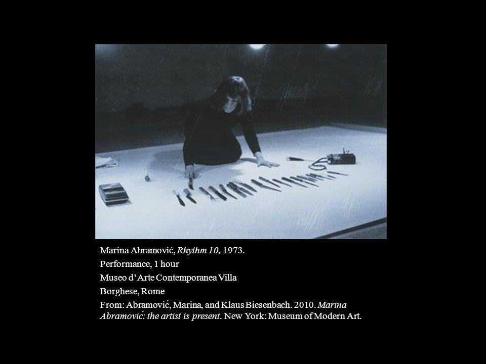 Marina Abramović, Rhythm 10, 1973. Performance, 1 hour Museo d'Arte Contemporanea Villa Borghese, Rome From: Abramović, Marina, and Klaus Biesenbach.