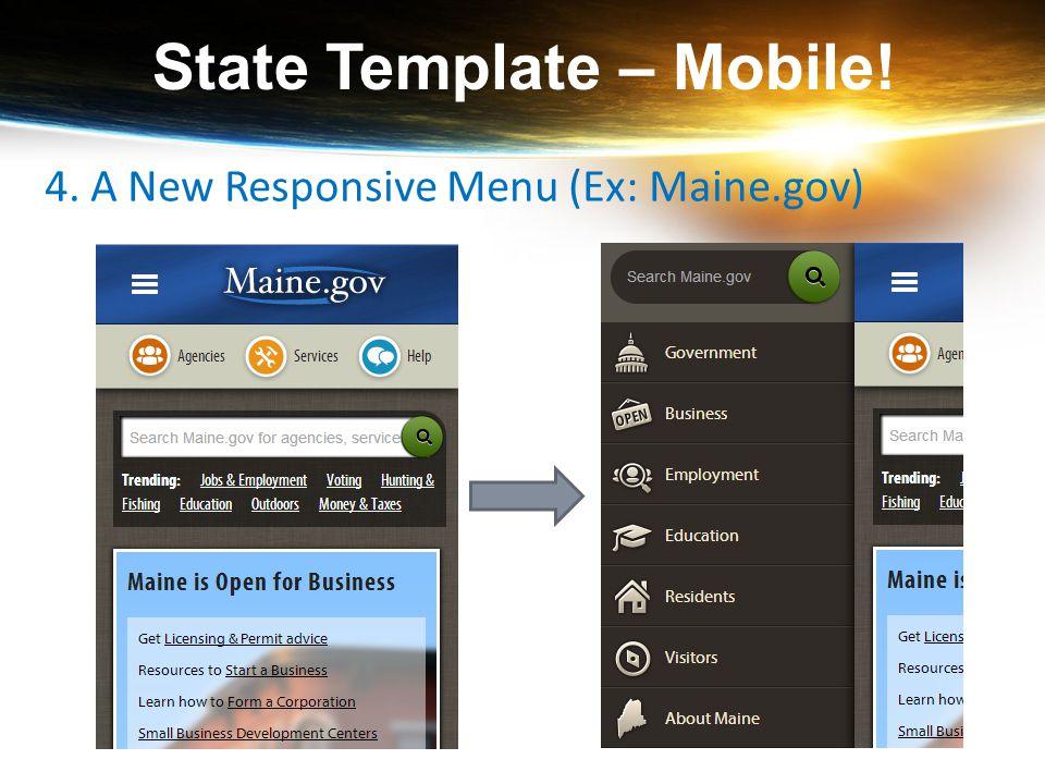 State Template – Mobile! 4. A New Responsive Menu (Ex: Maine.gov)