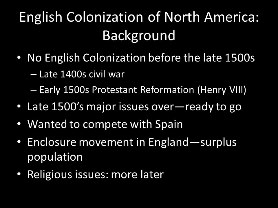 New England: Recap 4 colonies Massachusetts Bay (includes Plymouth and Maine) Connecticut 1635 (includes New Haven) Rhode Island 1636 New Hampshire 1640's All New England colonies dominated by Puritanism (except Rhode Island) Note: Maine and Vermont not part of the 13 colonies