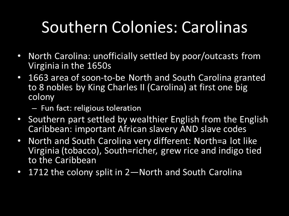 Southern Colonies: Georgia 1733 founded by James Oglethorpe (General) 2 purposes: – more humane option than prison for non-violent prisoners, and – military buffer against Spanish in Florida Religious toleration but no Catholics allowed, why.