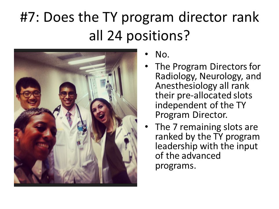 #7: Does the TY program director rank all 24 positions.