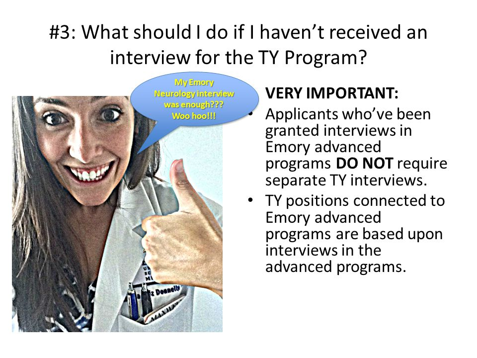 #3: What should I do if I haven't received an interview for the TY Program.