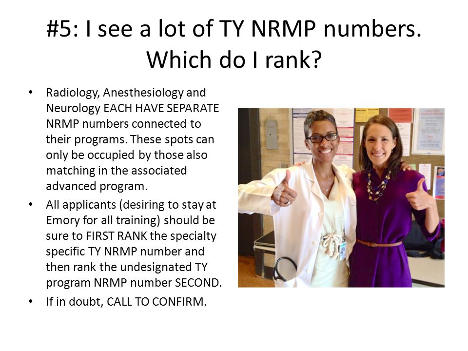 #5: I see a lot of TY NRMP numbers. Which do I rank.