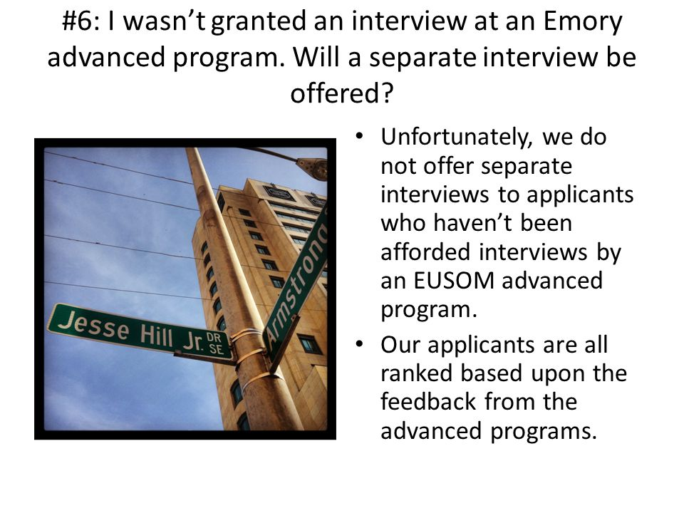 #6: I wasn't granted an interview at an Emory advanced program.