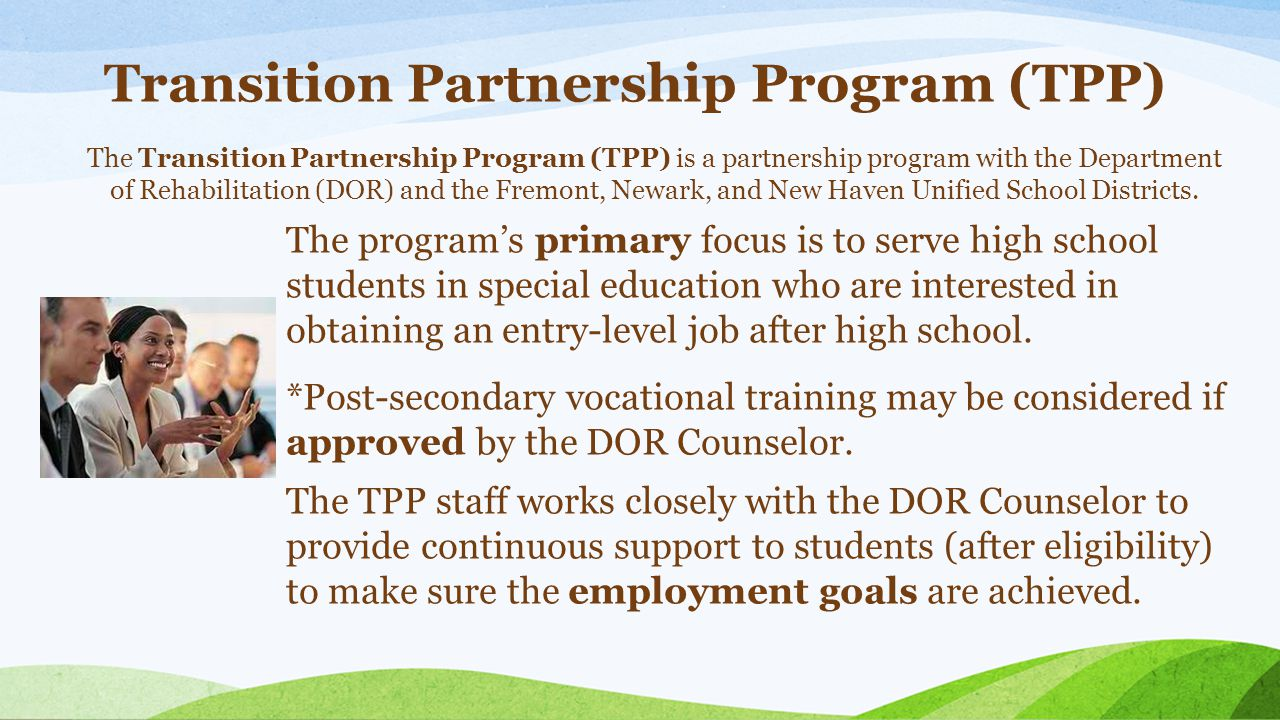The program's primary focus is to serve high school students in special education who are interested in obtaining an entry-level job after high school