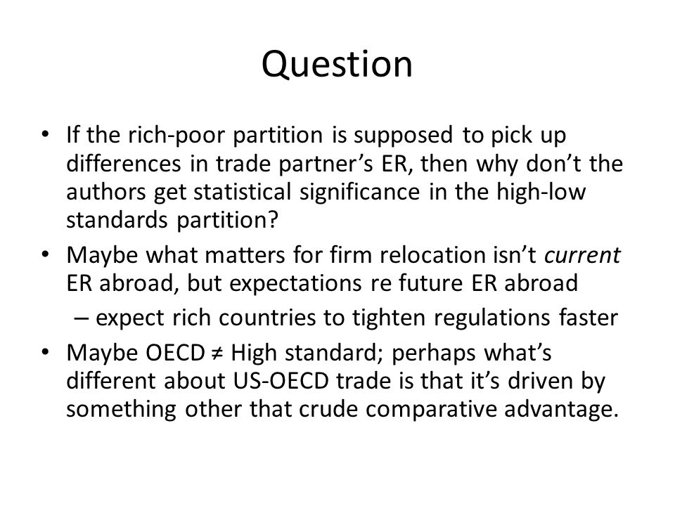Question If the rich-poor partition is supposed to pick up differences in trade partner's ER, then why don't the authors get statistical significance