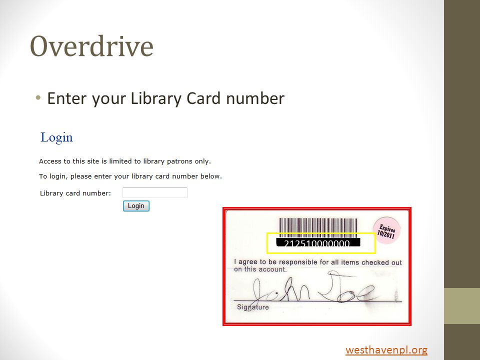 Overdrive Enter your Library Card number 212510000000 westhavenpl.org