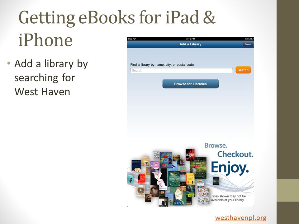 Getting eBooks for iPad & iPhone Add a library by searching for West Haven westhavenpl.org