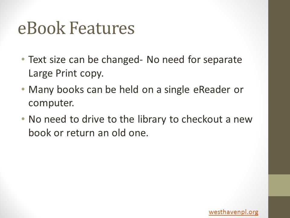 eBook Features Text size can be changed- No need for separate Large Print copy.