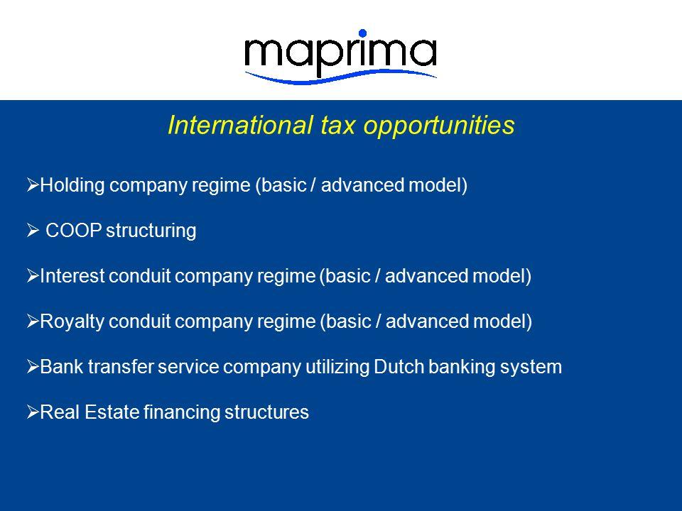  Holding company regime (basic / advanced model)  COOP structuring  Interest conduit company regime (basic / advanced model)  Royalty conduit comp
