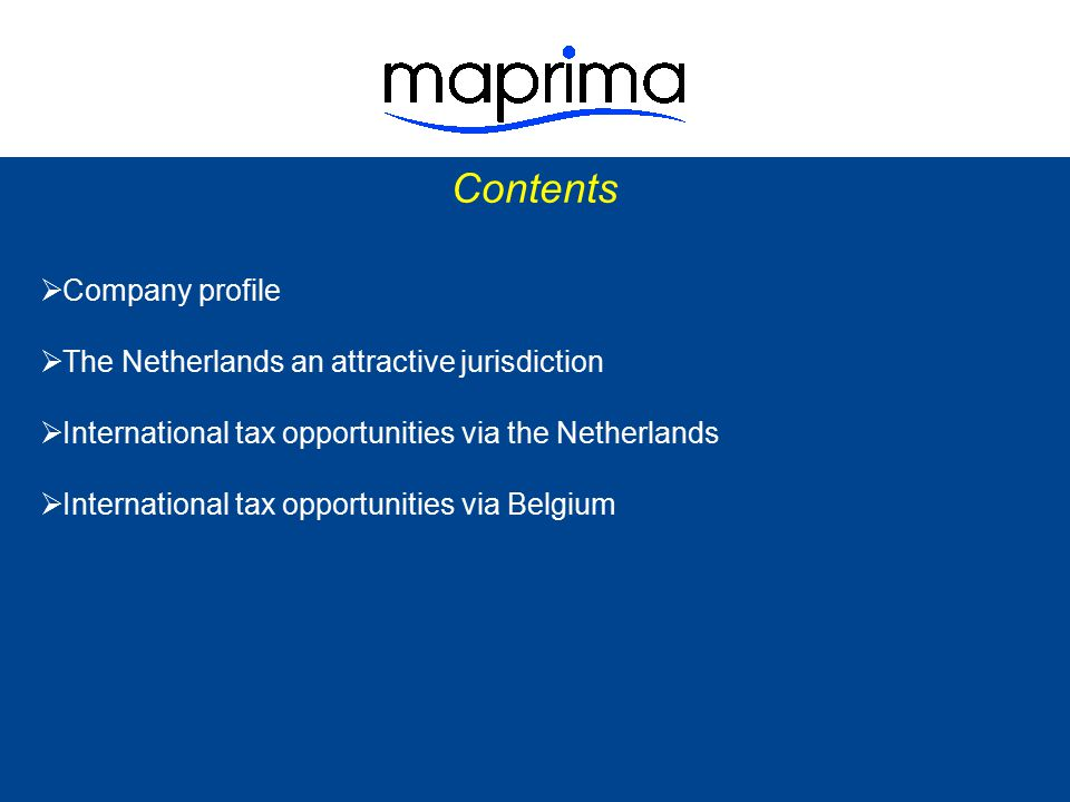  Company profile  The Netherlands an attractive jurisdiction  International tax opportunities via the Netherlands  International tax opportunities