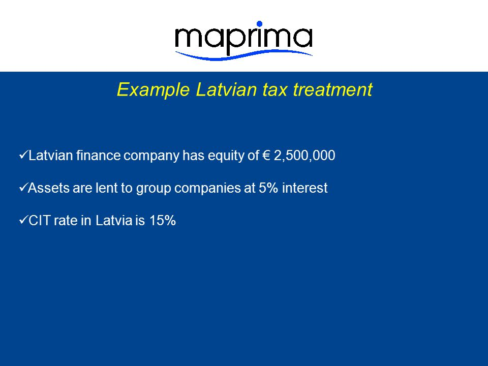 Simplified structure Latvian finance company Latvian finance company Latvian/foreign subsidiary Latvian/foreign subsidiary interest loan