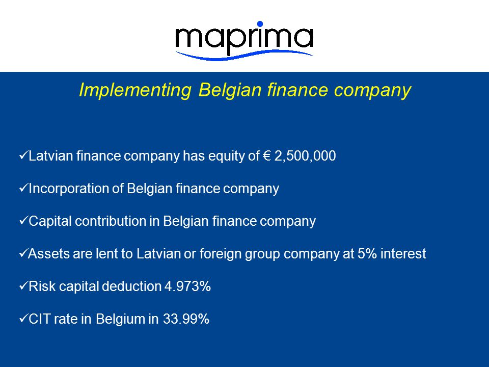 Belgian finance company Belgian finance company Belgian finance company Latvian company Latvian company Latvian /foreign subsidiary Latvian /foreign subsidiary Capital contribution loan interest