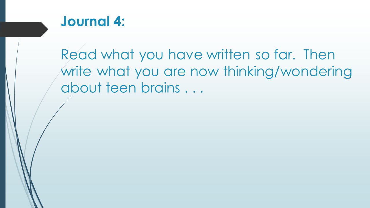 Journal 5 Marking the Text with Sticky Notes (paper ones or HD app) READ The Teenage Brain by Amanda Leigh Mascarelli / October 17, 2012.