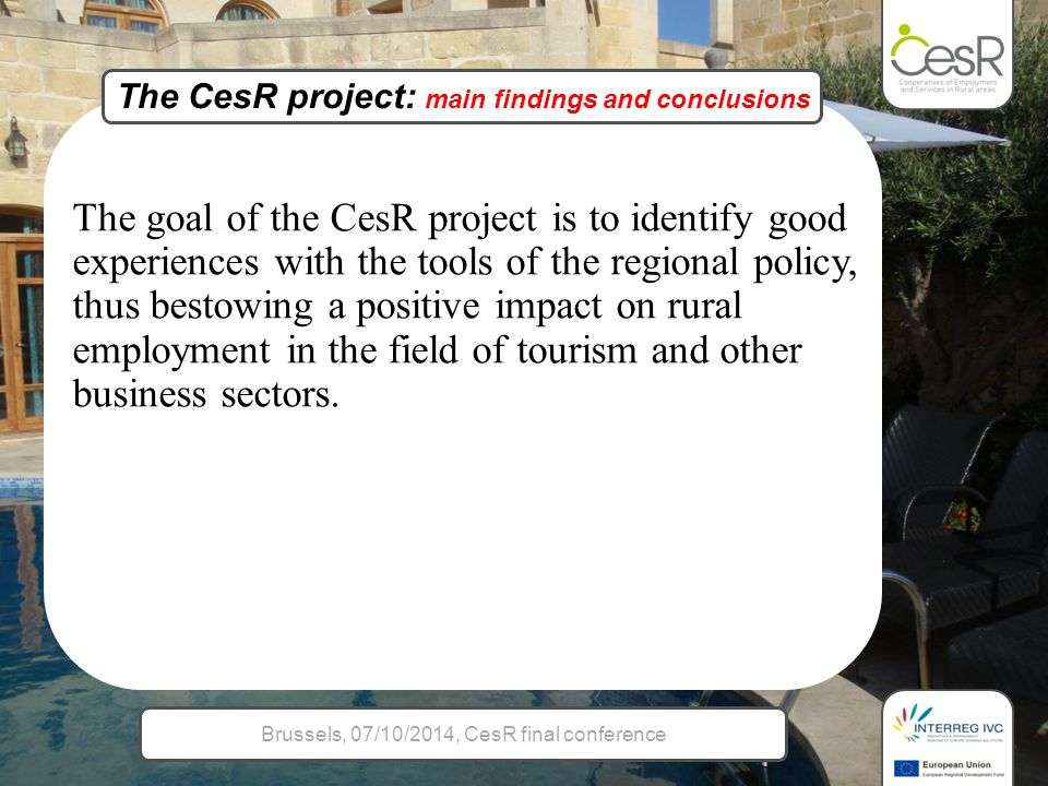 The goal of the CesR project is to identify good experiences with the tools of the regional policy, thus bestowing a positive impact on rural employment in the field of tourism and other business sectors.