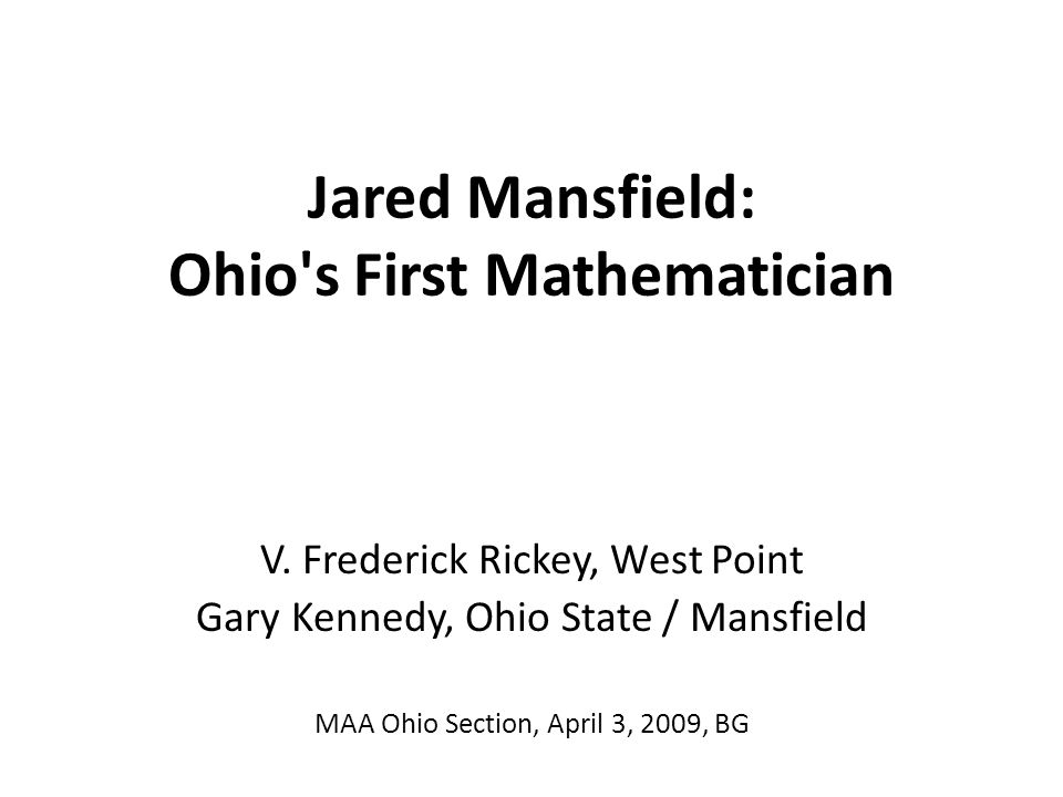 Jared Mansfield: Ohio s First Mathematician V.